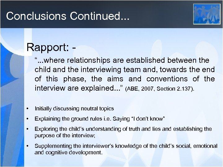 "Conclusions Continued. . . Rapport: "". . . where relationships are established between the"