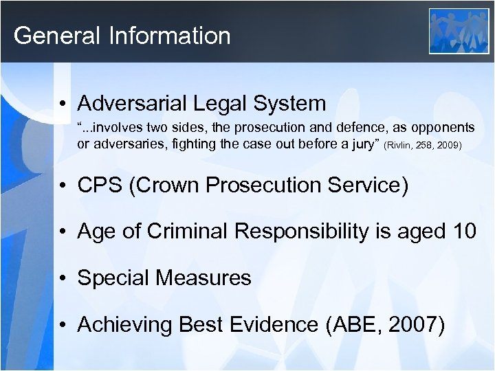 "General Information • Adversarial Legal System "". . . involves two sides, the prosecution"