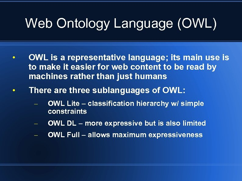 Web Ontology Language (OWL) • OWL is a representative language; its main use is