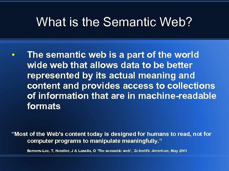 What is the Semantic Web? • The semantic web is a part of the