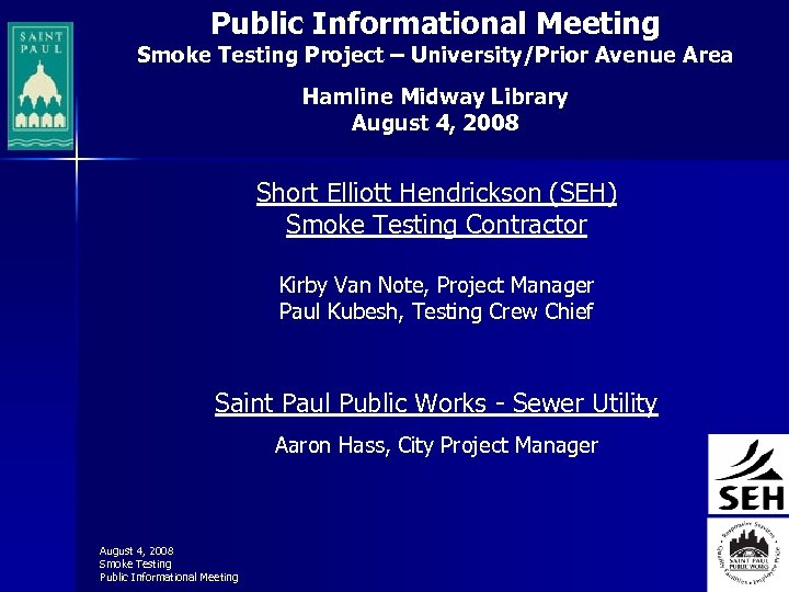 Public Informational Meeting Smoke Testing Project – University/Prior Avenue Area Hamline Midway Library August