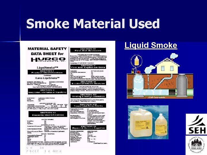 Smoke Material Used Liquid Smoke August 4, 2008 Smoke Testing Public Informational Meeting