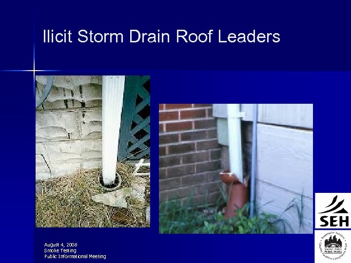 Ilicit Storm Drain Roof Leaders August 4, 2008 Smoke Testing Public Informational Meeting