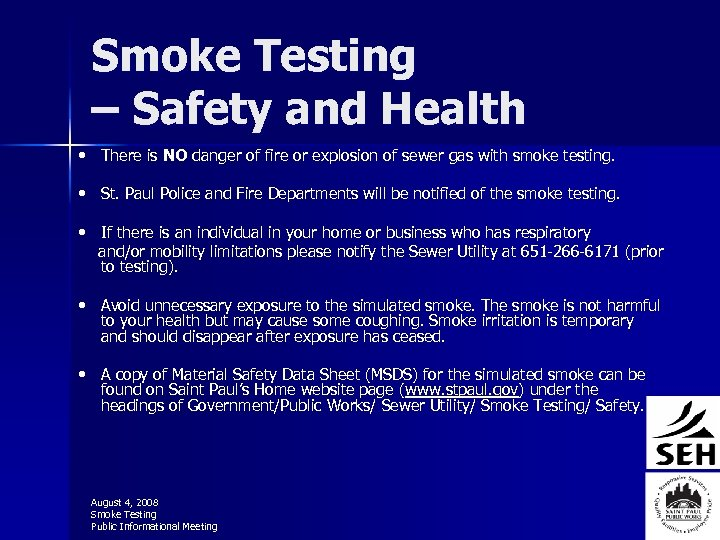 Smoke Testing – Safety and Health • There is NO danger of fire or