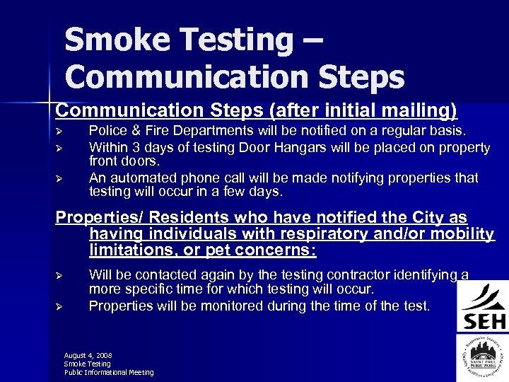Smoke Testing – Communication Steps (after initial mailing) Ø Ø Ø Police & Fire