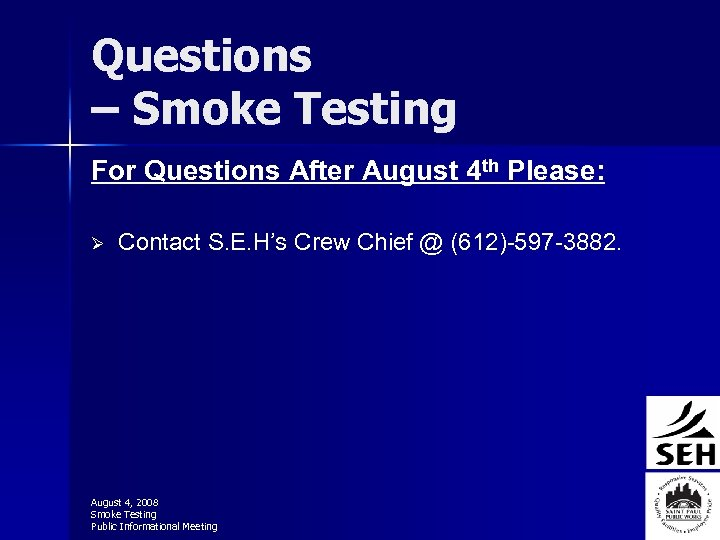 Questions – Smoke Testing For Questions After August 4 th Please: Ø Contact S.
