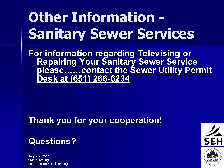 Other Information Sanitary Sewer Services For information regarding Televising or Repairing Your Sanitary Sewer
