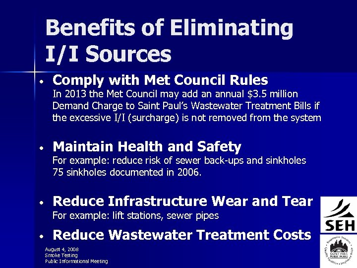 Benefits of Eliminating I/I Sources • Comply with Met Council Rules In 2013 the