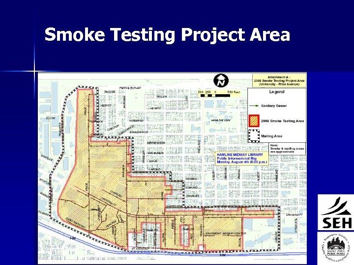 Smoke Testing Project Area August 4, 2008 Smoke Testing Public Informational Meeting