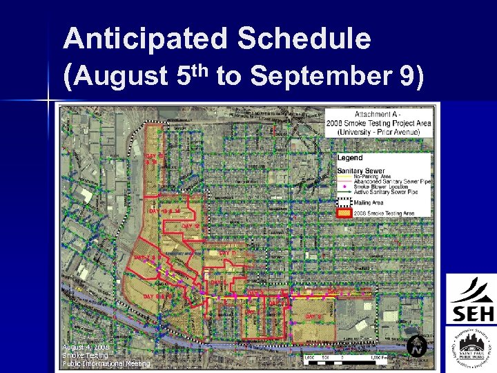 Anticipated Schedule (August 5 th to September 9) August 4, 2008 Smoke Testing Public