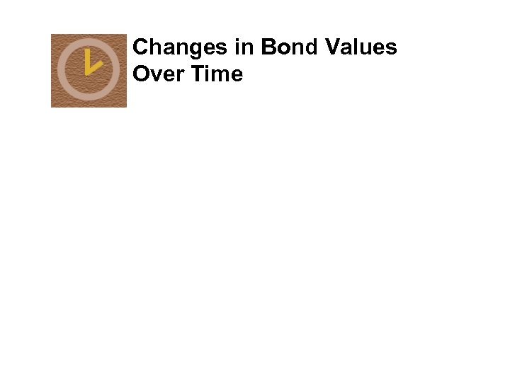 Changes in Bond Values Over Time