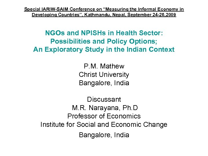 "Special IARIW-SAIM Conference on ""Measuring the Informal Economy in Developing Countries"", Kathmandu, Nepal, September"