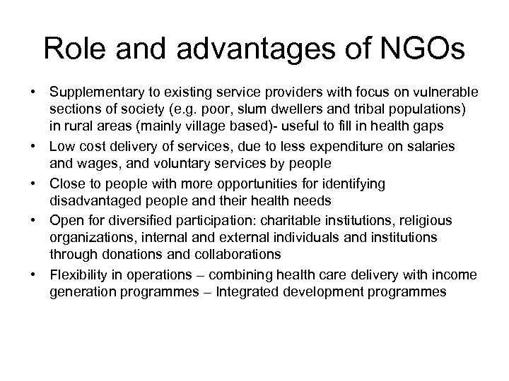 Role and advantages of NGOs • Supplementary to existing service providers with focus on