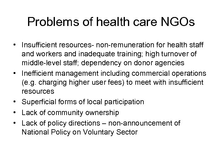 Problems of health care NGOs • Insufficient resources- non-remuneration for health staff and workers