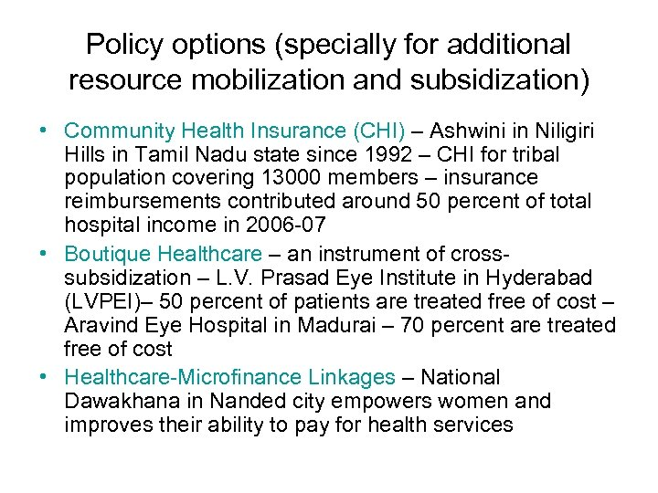 Policy options (specially for additional resource mobilization and subsidization) • Community Health Insurance (CHI)