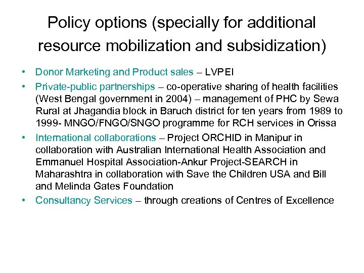 Policy options (specially for additional resource mobilization and subsidization) • Donor Marketing and Product