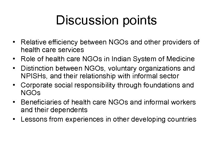 Discussion points • Relative efficiency between NGOs and other providers of health care services