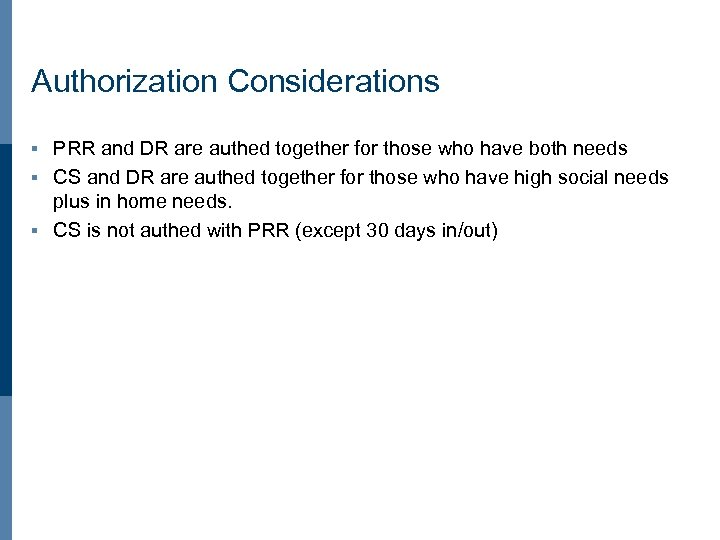 Authorization Considerations PRR and DR are authed together for those who have both needs