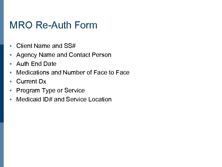 MRO Re-Auth Form § § § § Client Name and SS# Agency Name and