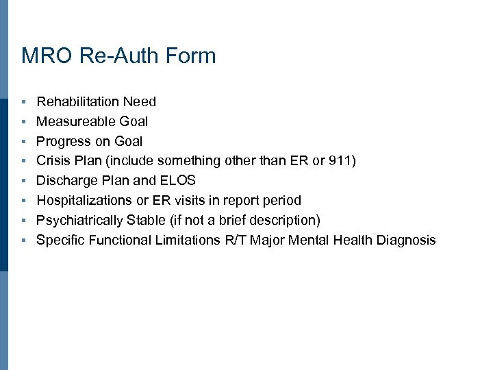 MRO Re-Auth Form § § § § Rehabilitation Need Measureable Goal Progress on Goal
