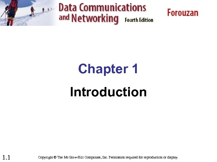 Chapter 1 Introduction 1. 1 Copyright © The Mc. Graw-Hill Companies, Inc. Permission required