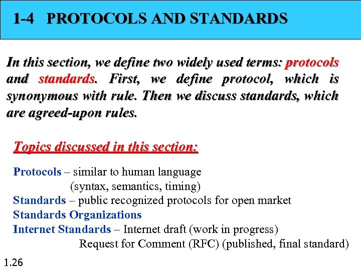1 -4 PROTOCOLS AND STANDARDS In this section, we define two widely used terms:
