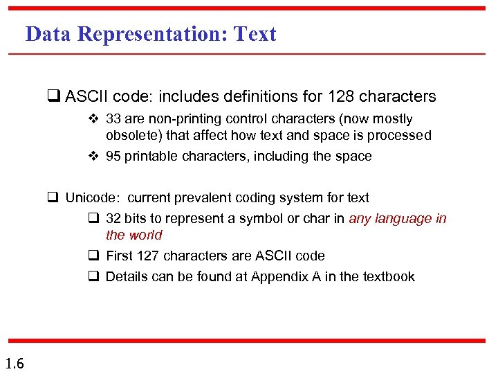 Data Representation: Text q ASCII code: includes definitions for 128 characters v 33 are