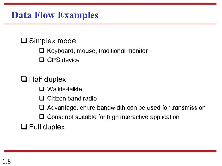Data Flow Examples q Simplex mode q Keyboard, mouse, traditional monitor q GPS device