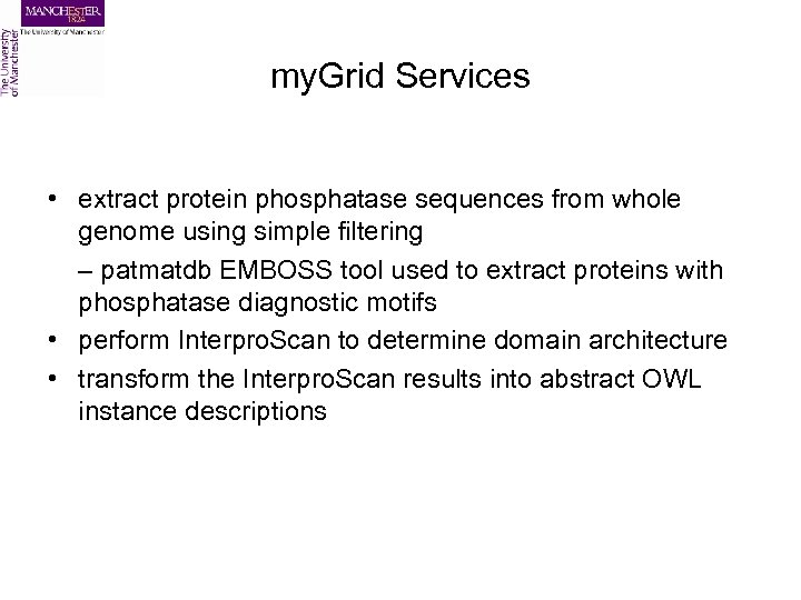 my. Grid Services • extract protein phosphatase sequences from whole genome using simple filtering
