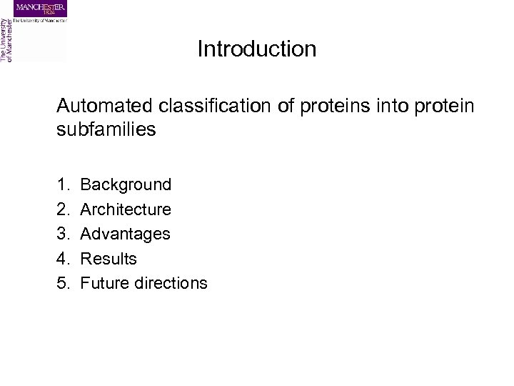 Introduction Automated classification of proteins into protein subfamilies 1. 2. 3. 4. 5. Background