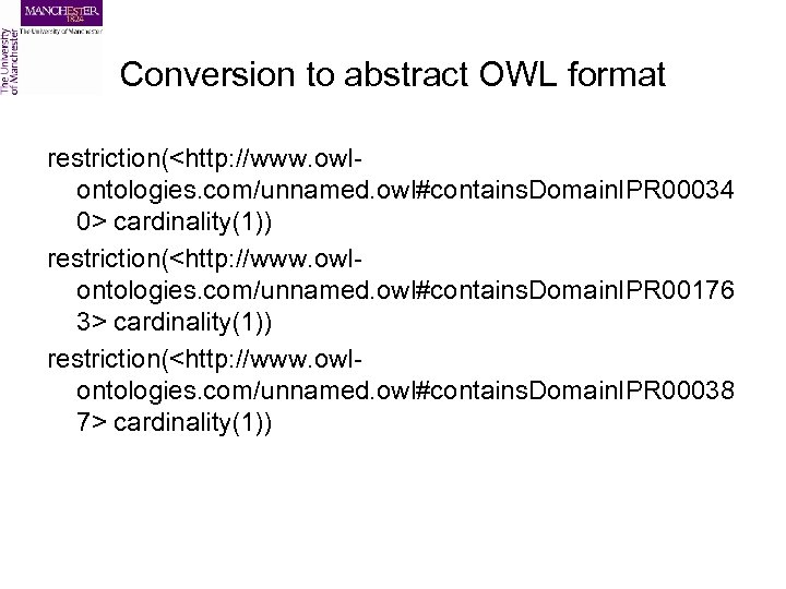 Conversion to abstract OWL format restriction(<http: //www. owlontologies. com/unnamed. owl#contains. Domain. IPR 00034 0>