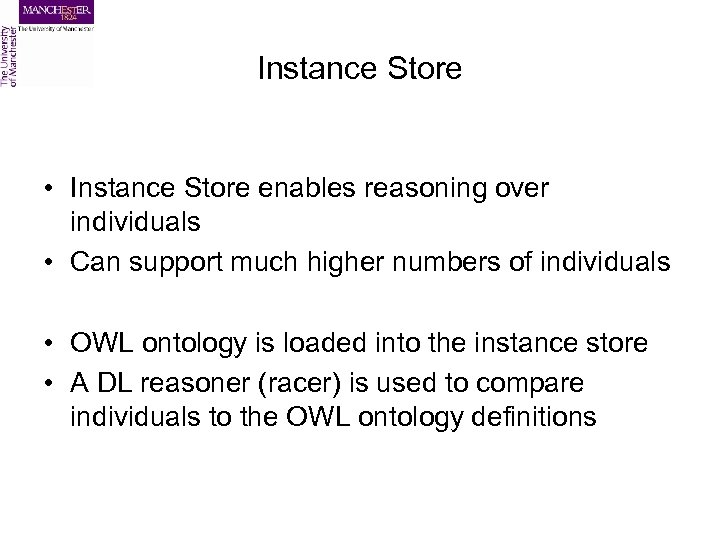 Instance Store • Instance Store enables reasoning over individuals • Can support much higher