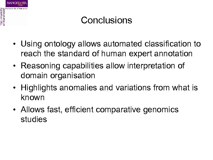 Conclusions • Using ontology allows automated classification to reach the standard of human expert