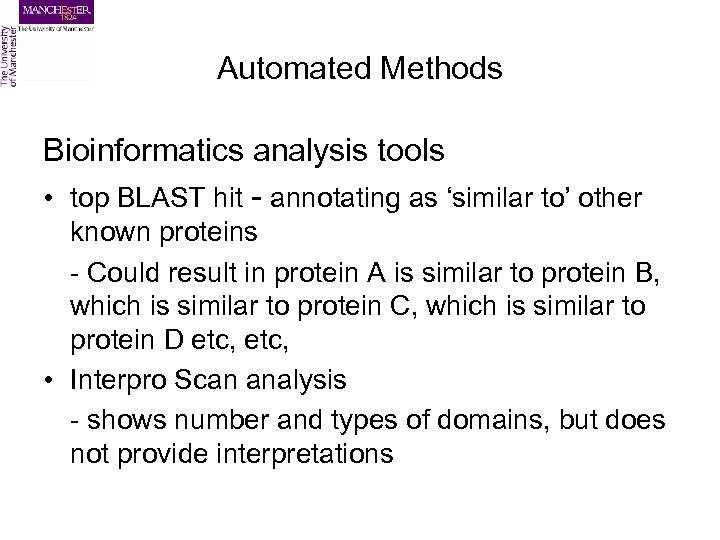 Automated Methods Bioinformatics analysis tools • top BLAST hit - annotating as 'similar to'