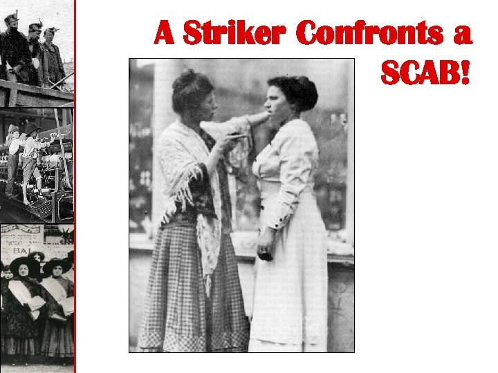 A Striker Confronts a SCAB!