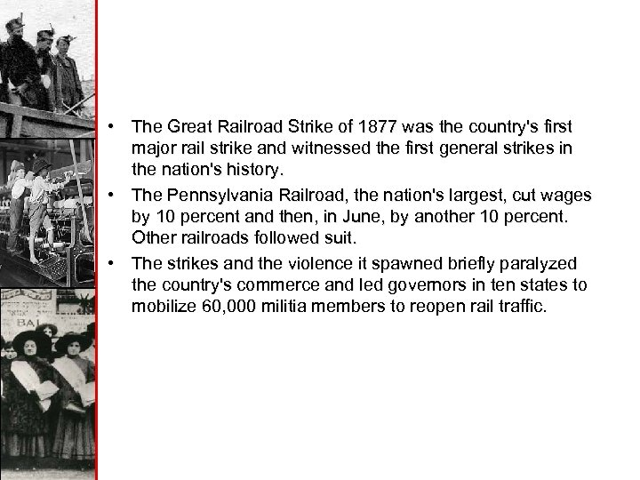 • The Great Railroad Strike of 1877 was the country's first major rail