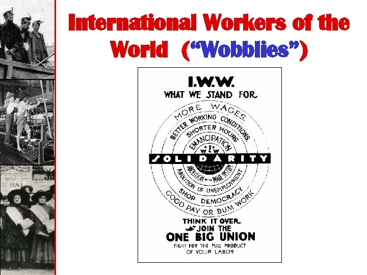 "International Workers of the World (""Wobblies"")"