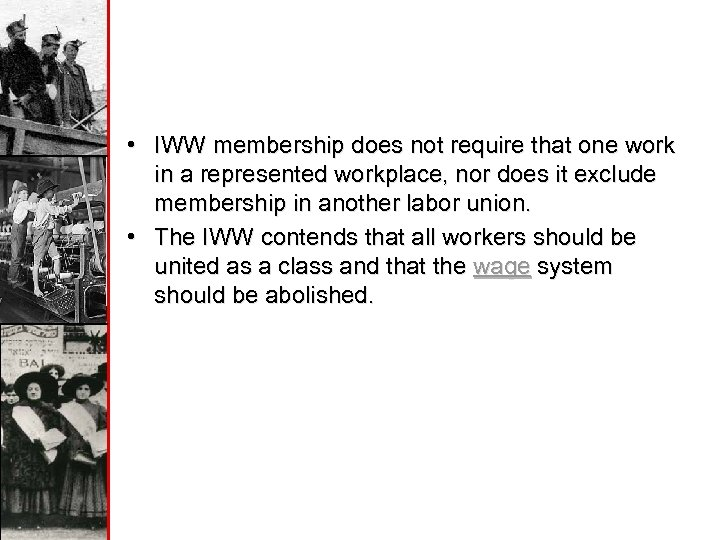 • IWW membership does not require that one work in a represented workplace,
