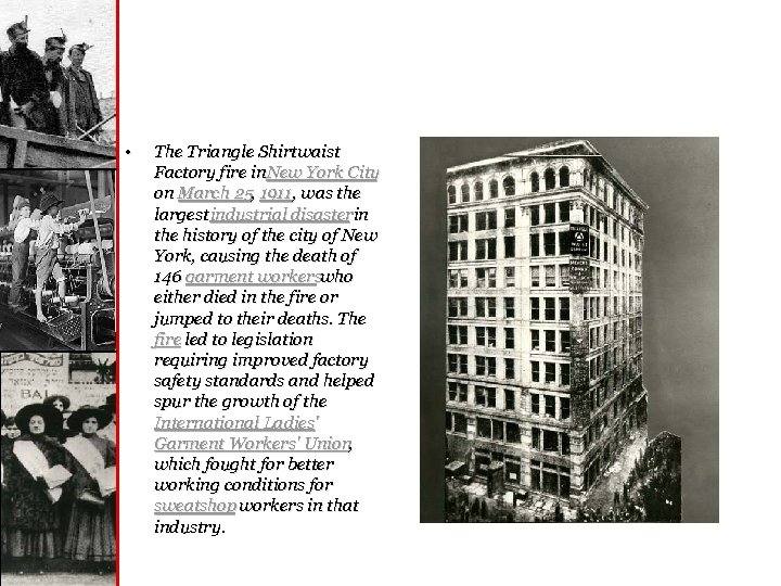 • The Triangle Shirtwaist Factory fire in. New York City on March 25,