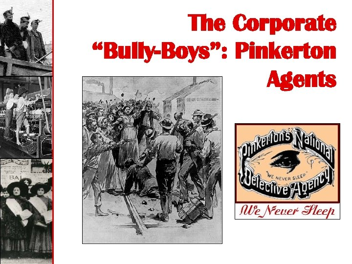 "The Corporate ""Bully-Boys"": Pinkerton Agents"