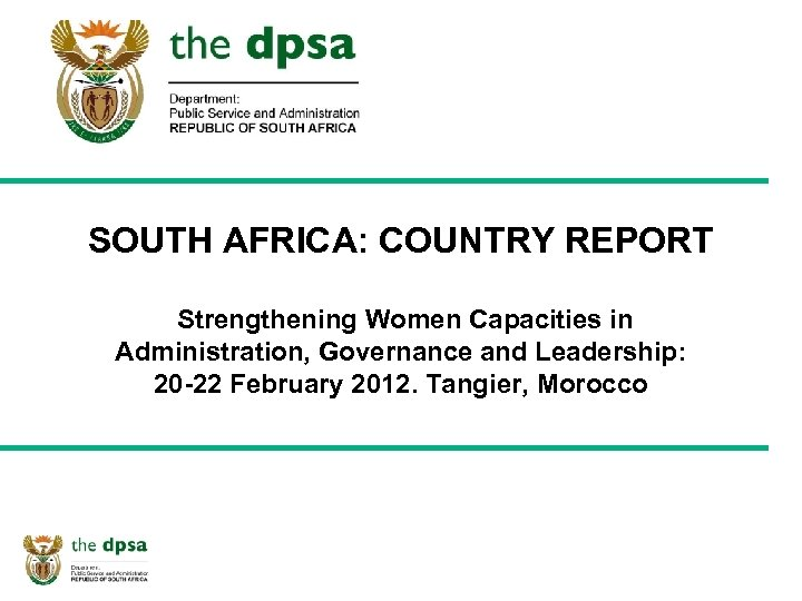 SOUTH AFRICA: COUNTRY REPORT Strengthening Women Capacities in Administration, Governance and Leadership: 20 -22