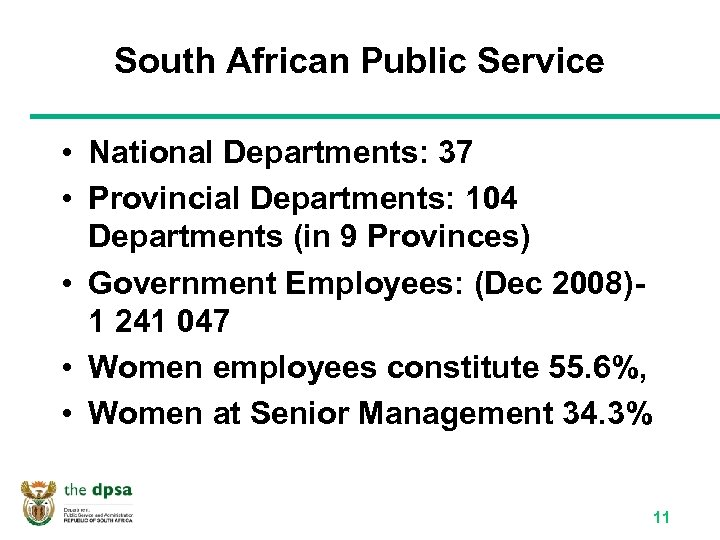 South African Public Service • National Departments: 37 • Provincial Departments: 104 Departments (in