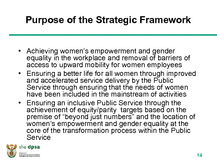 Purpose of the Strategic Framework • Achieving women's empowerment and gender equality in the