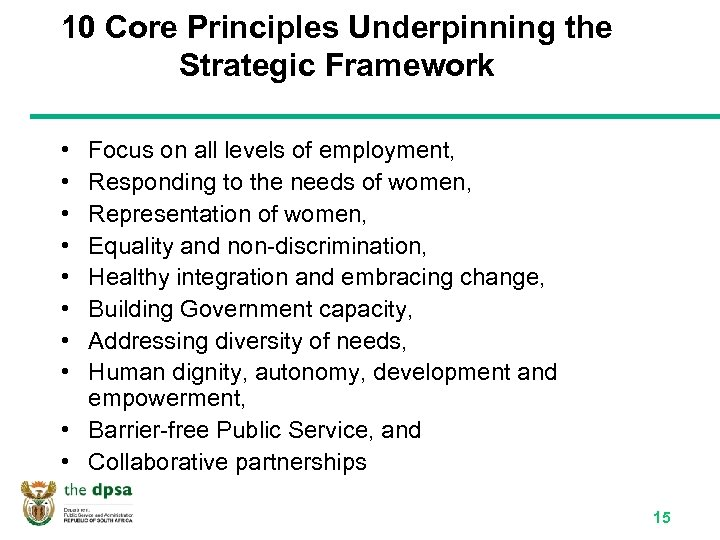 10 Core Principles Underpinning the Strategic Framework • • Focus on all levels of