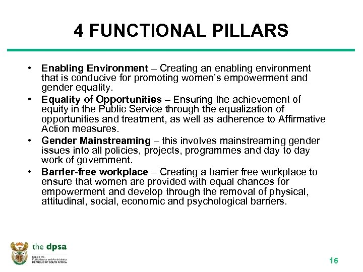 4 FUNCTIONAL PILLARS • Enabling Environment – Creating an enabling environment that is conducive