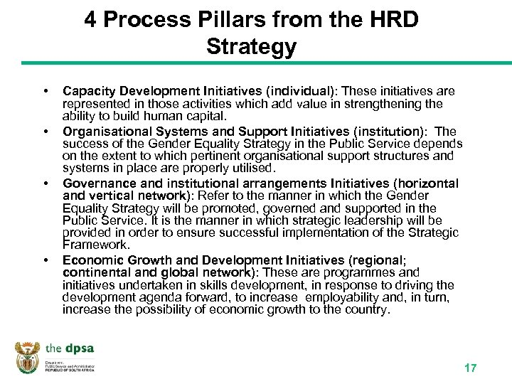 4 Process Pillars from the HRD Strategy • • Capacity Development Initiatives (individual): These