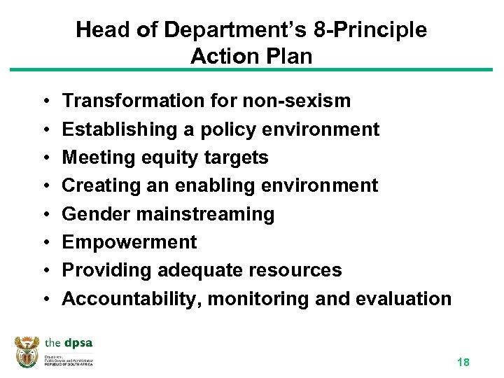Head of Department's 8 -Principle Action Plan • • Transformation for non-sexism Establishing a