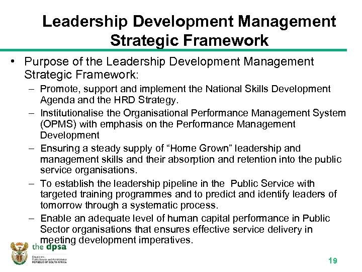 Leadership Development Management Strategic Framework • Purpose of the Leadership Development Management Strategic Framework: