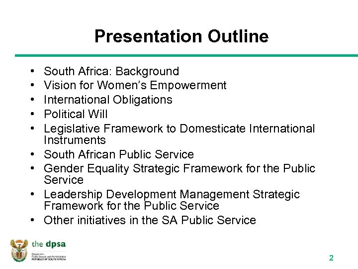 Presentation Outline • • • South Africa: Background Vision for Women's Empowerment International Obligations