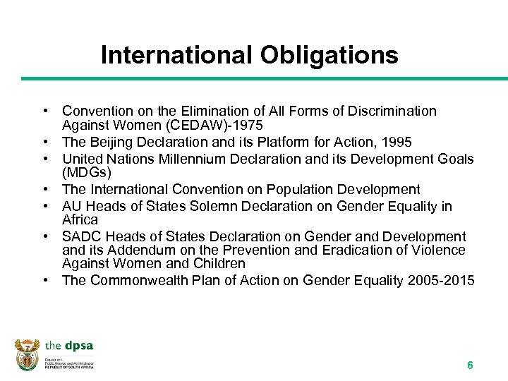 International Obligations • Convention on the Elimination of All Forms of Discrimination Against Women